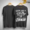 Look Like A Disney Princess Fight Like An Avenger Shirt