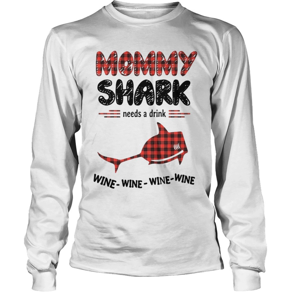 Mommy Shark Needs A Drink Wine Wine Wine Wine Long Sleeve Tee