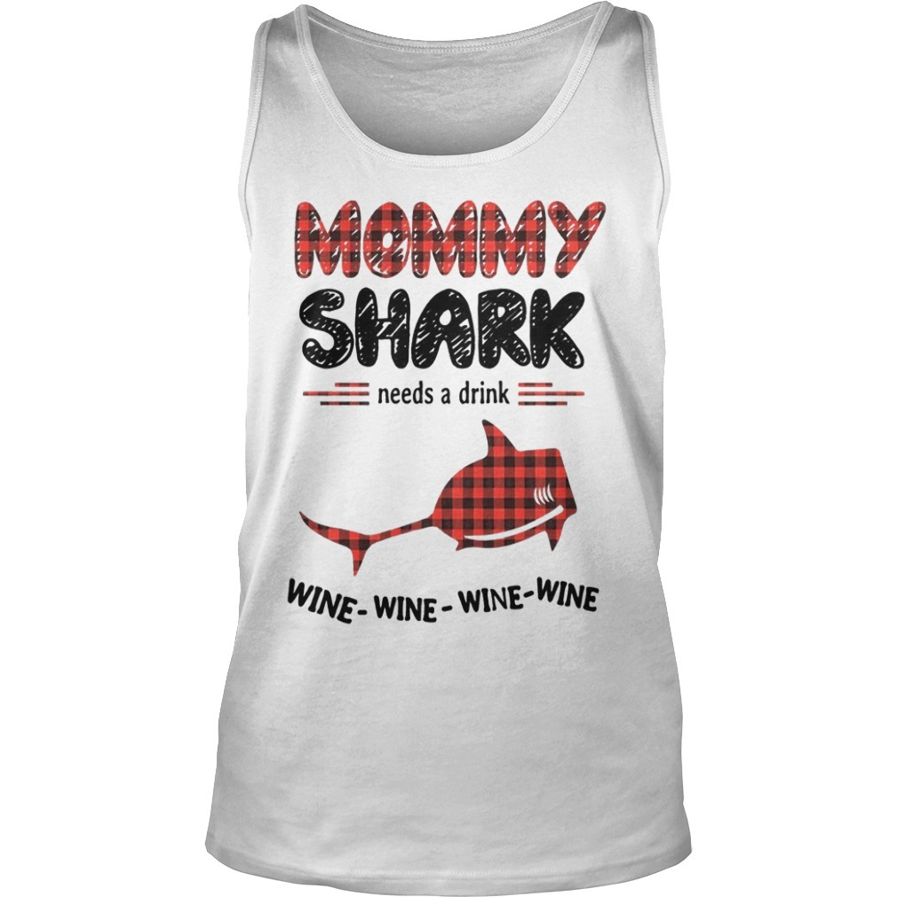 Mommy Shark Needs A Drink Wine Wine Wine Wine Tank Top