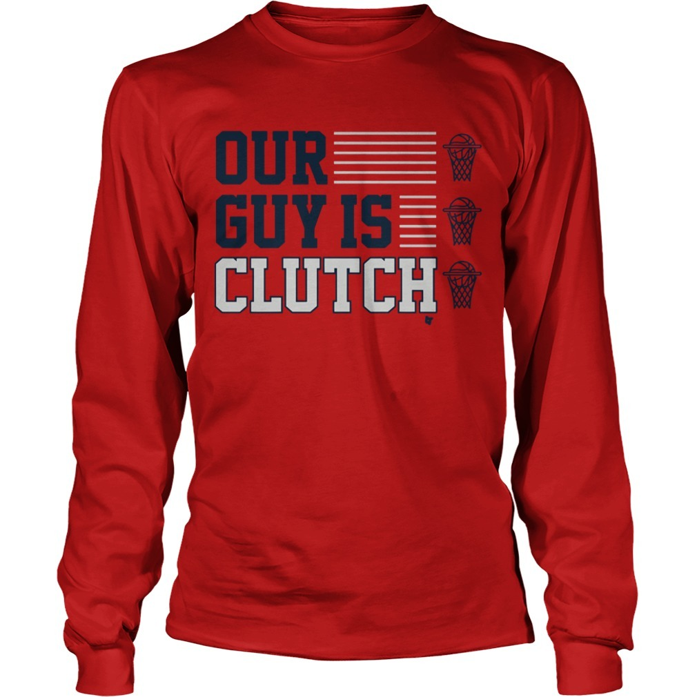 Our Guy Is Clutch Long Sleeve Tee