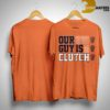 Our Guy Is Clutch Shirt