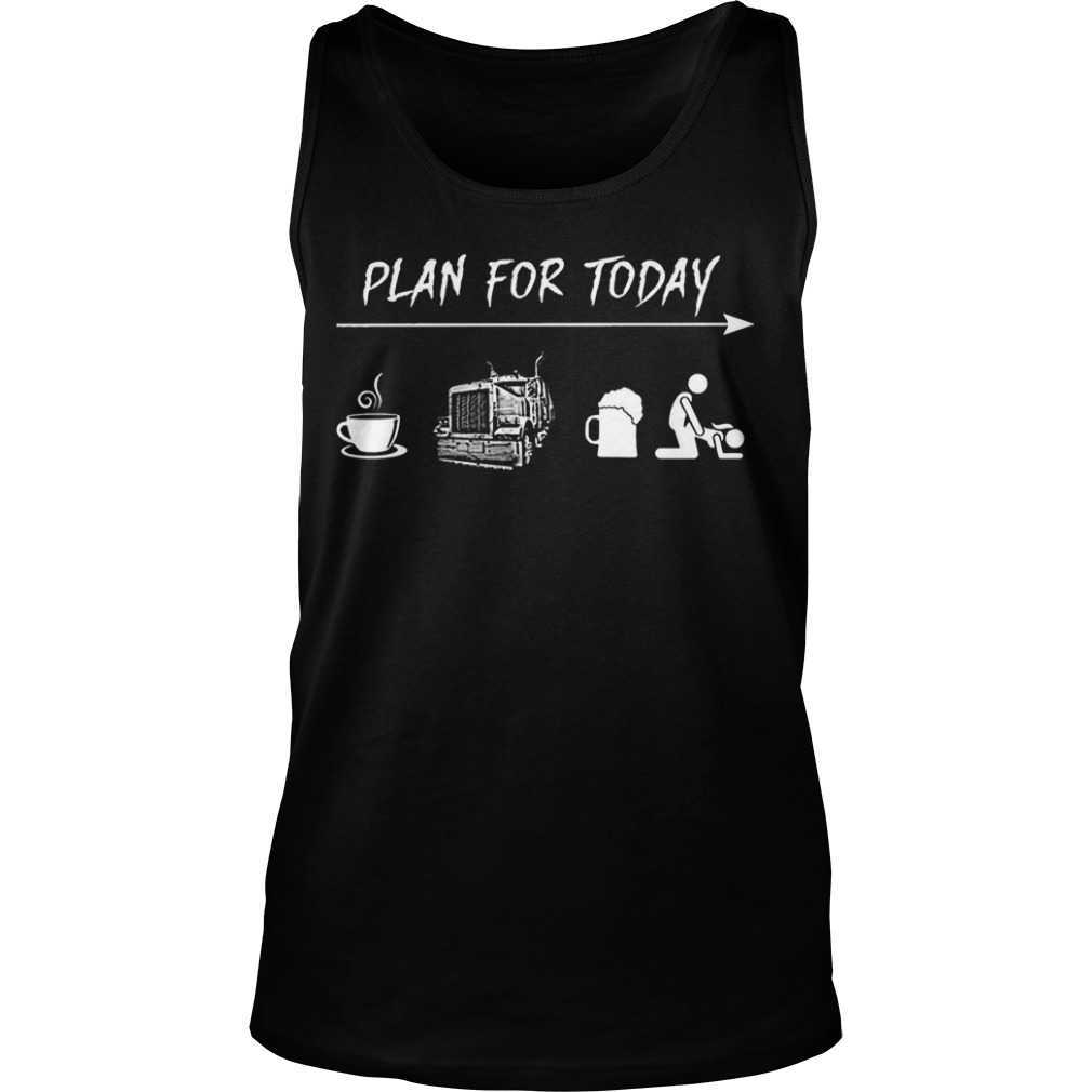 Plan For Today Coffee Truck Beer And Sex Tank Top
