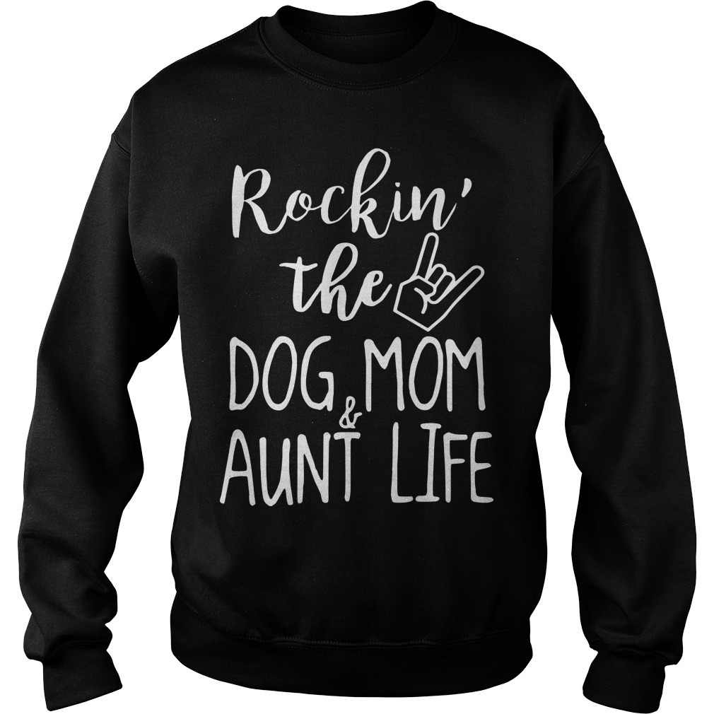 Rockin The Dog Mom And Aunt Life Sweater
