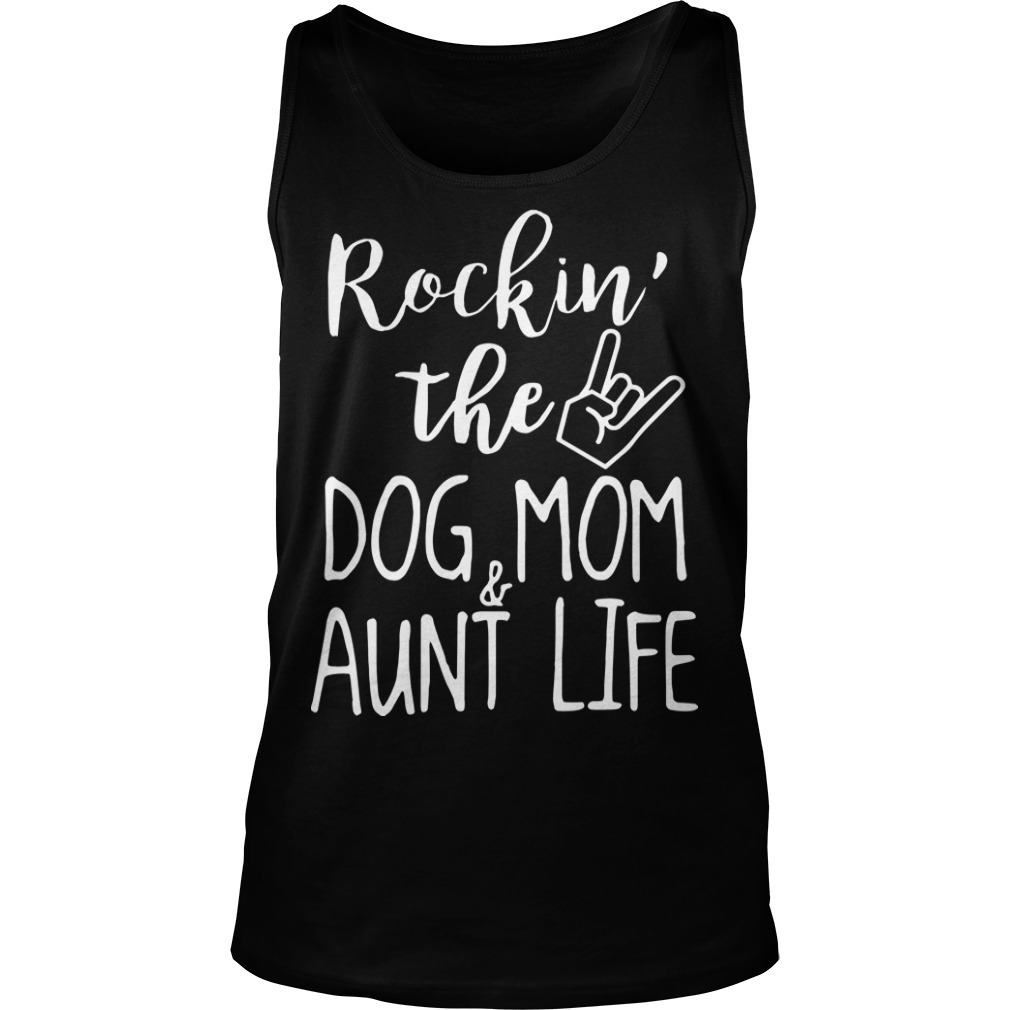 Rockin The Dog Mom And Aunt Life Tank Top