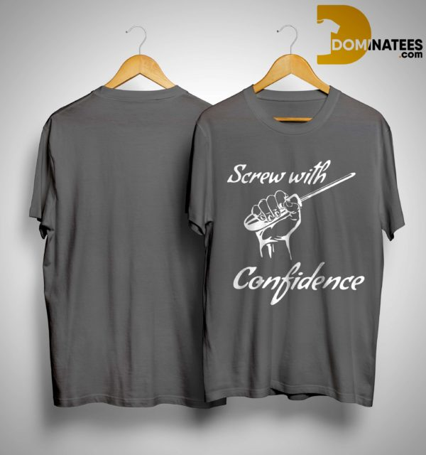 Screw With Confidence Shirt