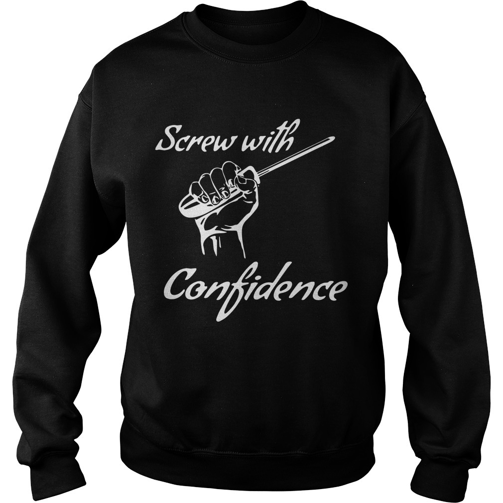 Screw With Confidence Sweater
