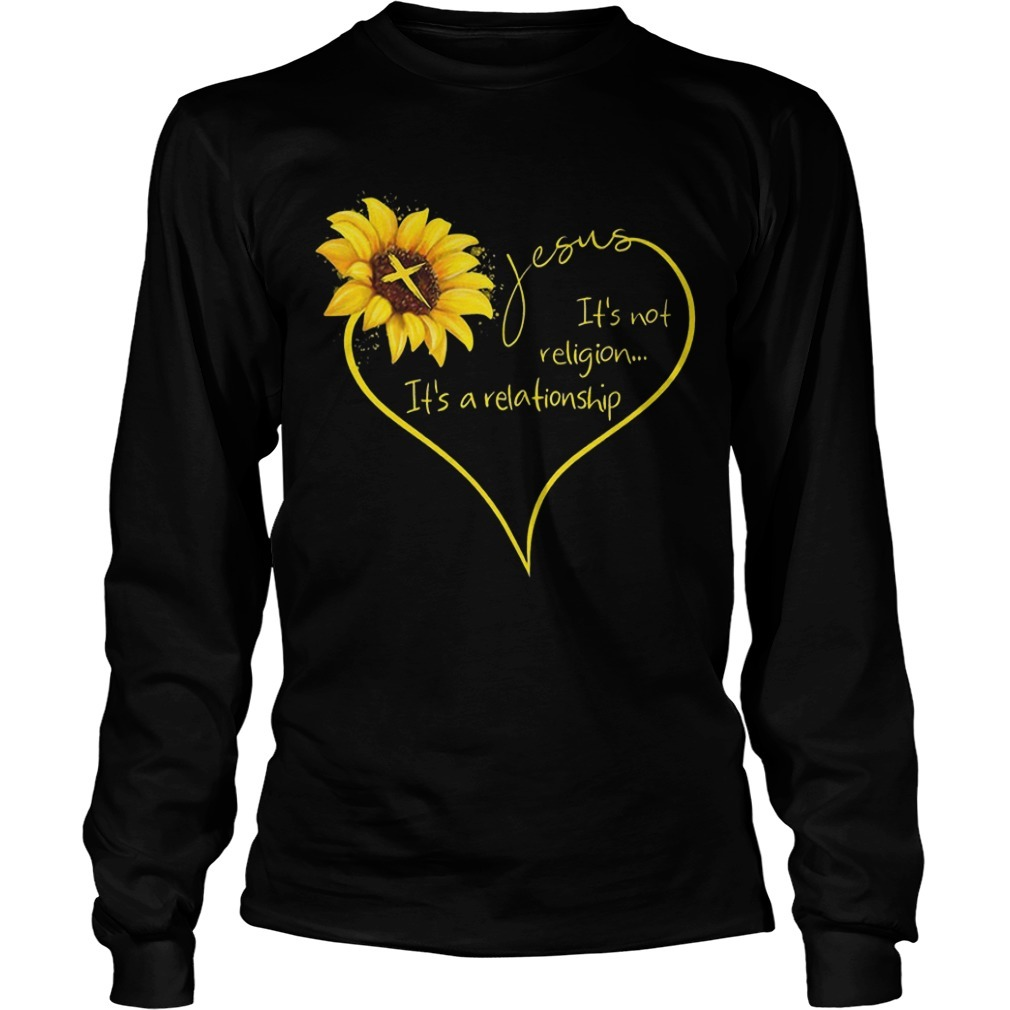 Sunflower Jesus It's Not Religion It's A Relationship Long Sleeve Tee