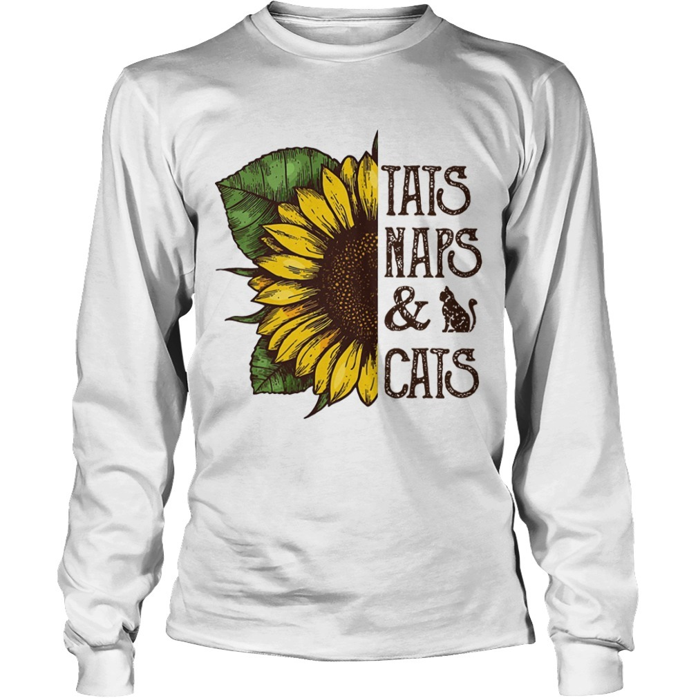Sunflower Tats Naps And Cats Long Sleeve Tee