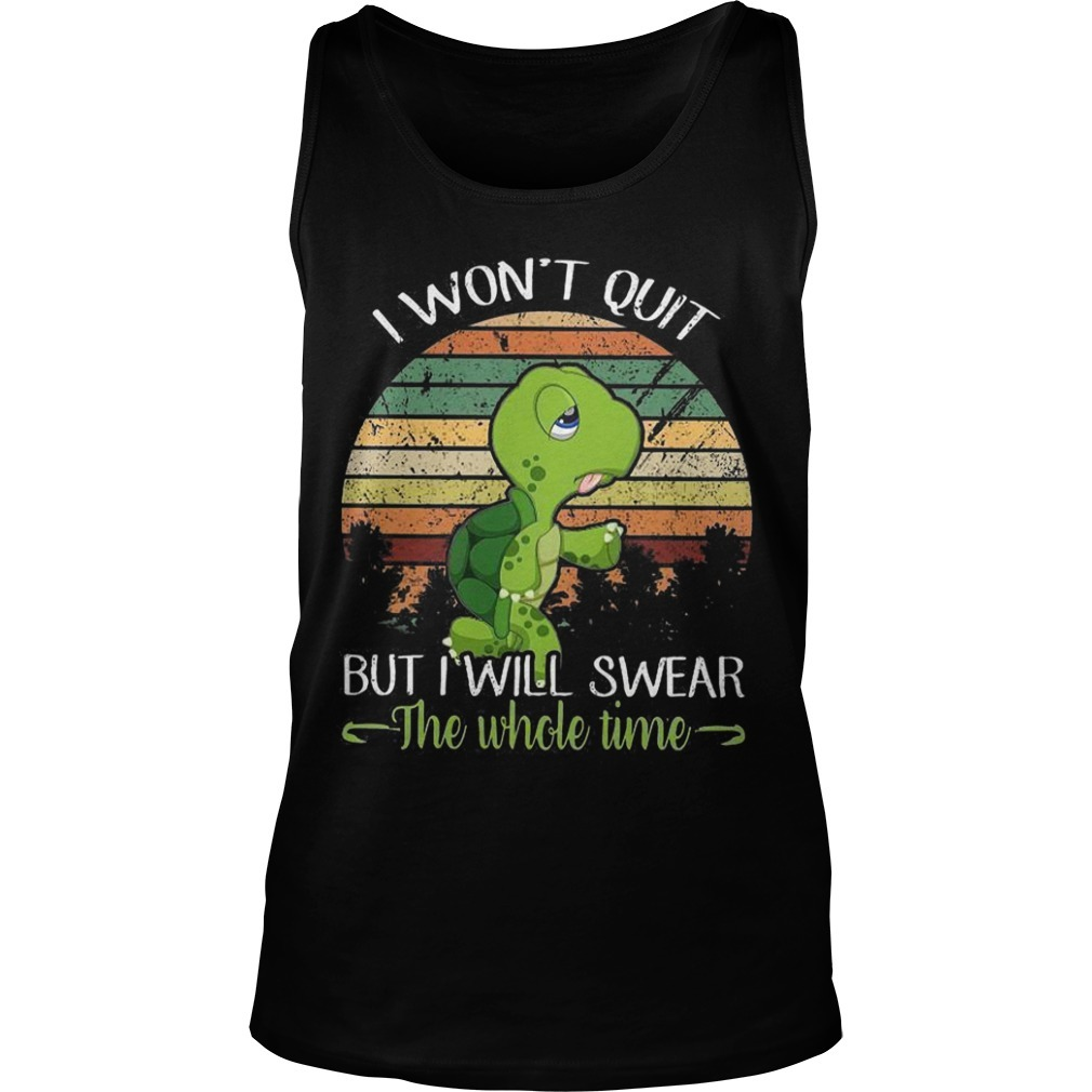 Sunset Turtle I Won't Quit But I'll Swear The Whole Time Tank Top