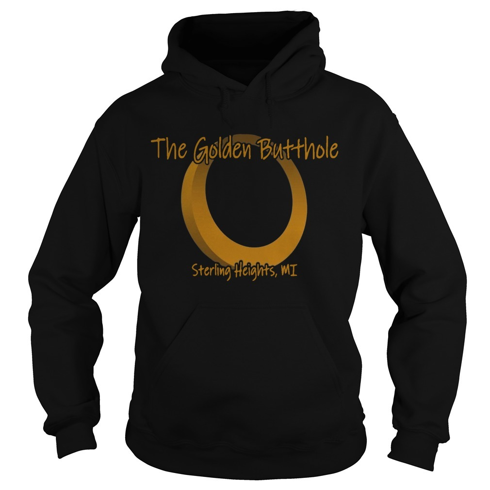 The Golden Butthole Sterling Heights MI Hoodie