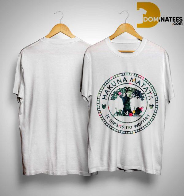 The Lion King Mickey Hakuna Matata It Means No Worries Shirt