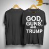 #ThePersistence God Guns And Trump Shirt