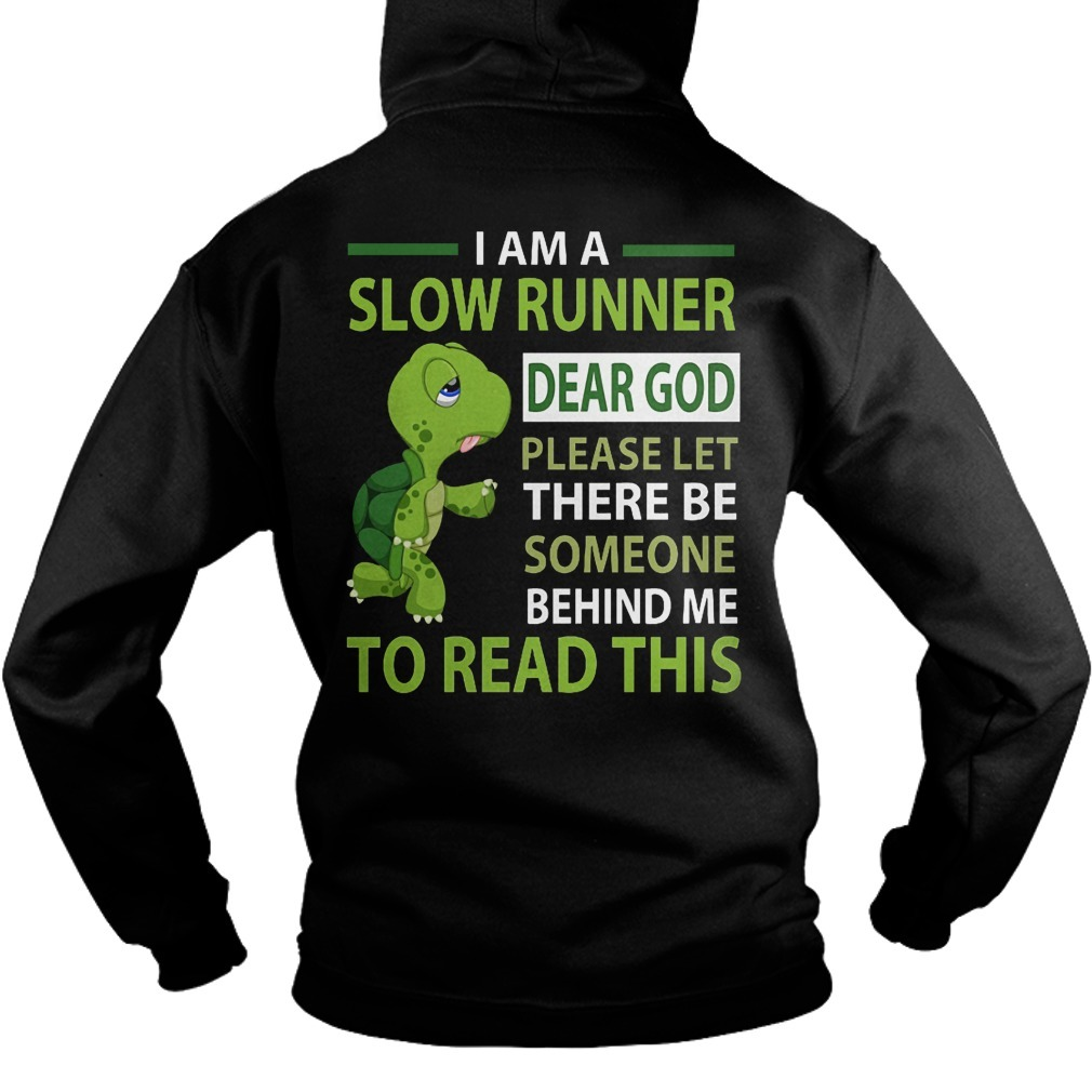 Turtle I Am A Slow Runner Dear God Please Let There Be Someone Behind Me Hoodie
