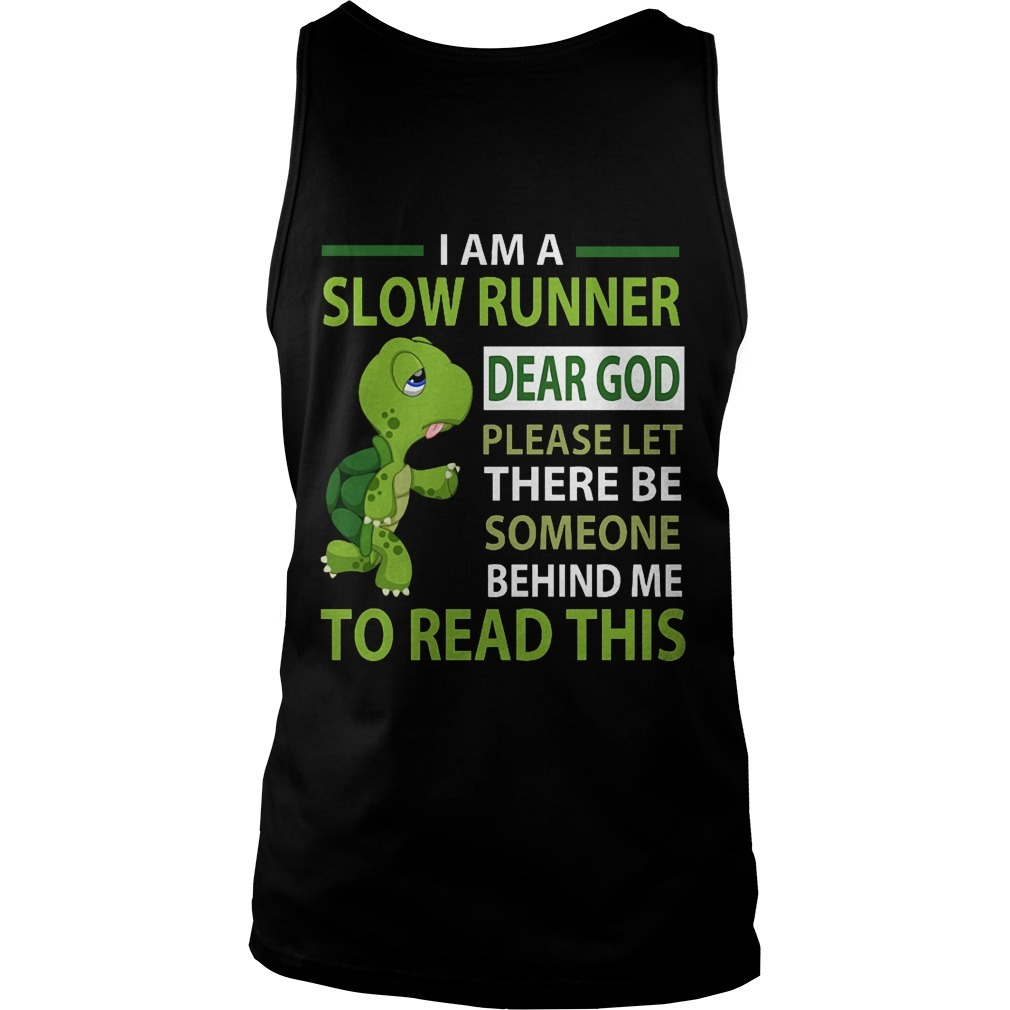 Turtle I Am A Slow Runner Dear God Please Let There Be Someone Behind Me Tank Top