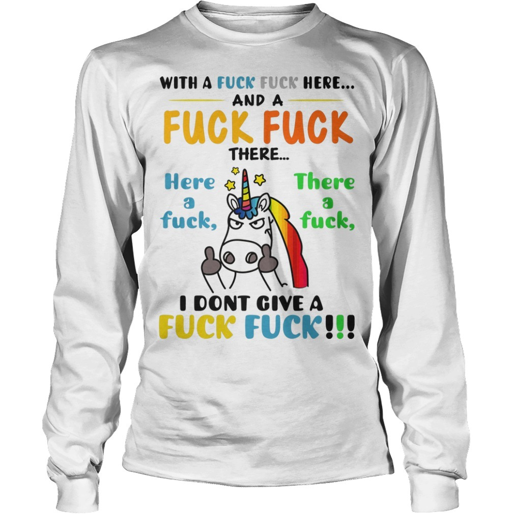 Unicorn With A Fuck Here And A Fuck Fuck There I Dont Give A Fuck Fuck Hoodie