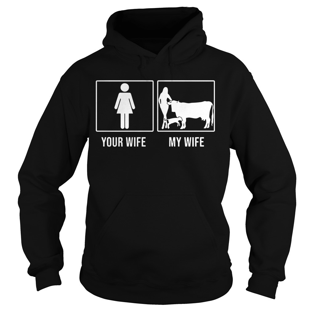 Your Wife My Wife Cow Hoodie