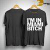 Yuta I'm In Miami Bitch Shirt
