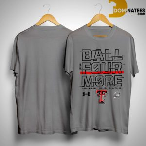 texas tech final four ball four more shirt