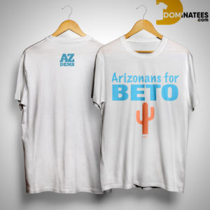 Arizonans For Beto Shirt
