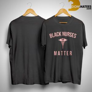 Black Nurses Matter Shirt