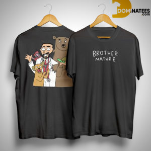 Brother Nature Dr Nature Shirt