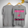 Flamingo What Do We Work Night Shift What Day Is It We Don't Know Shirt