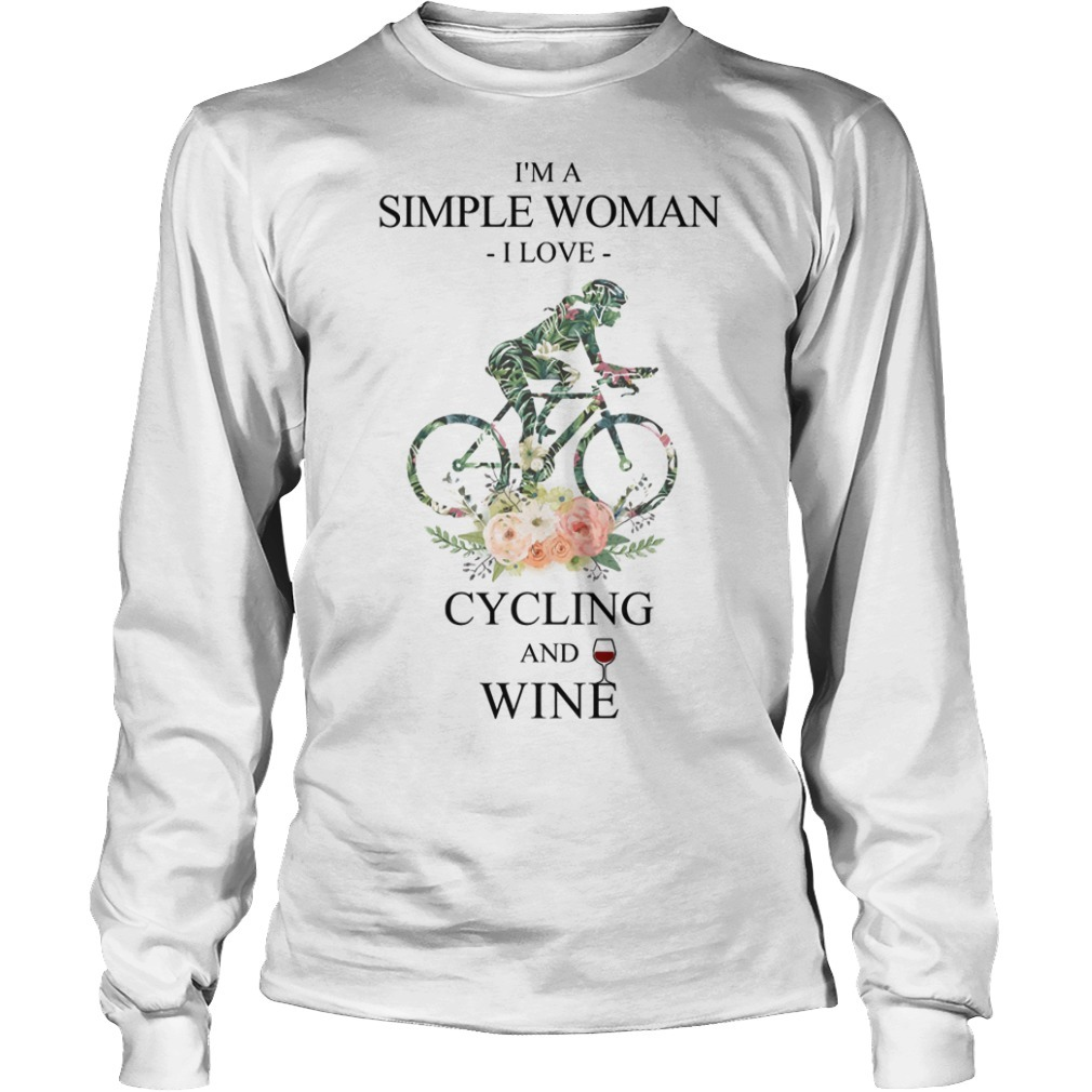 Floral I'm A Simple Woman I Love Cycling And Wine Long Sleeve Tee