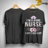 Flower I'm A Good Nurse I Just Cuss A Lot Shirt