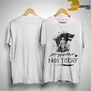 Game Of Thrones Arya Stark Valarmorghulis Not Today Shirt