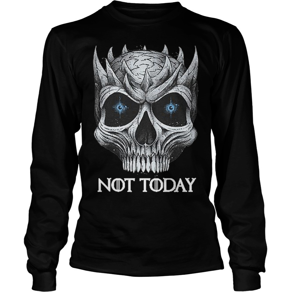 Game Of Thrones Skull Night King Not Today Long Sleeve Tee