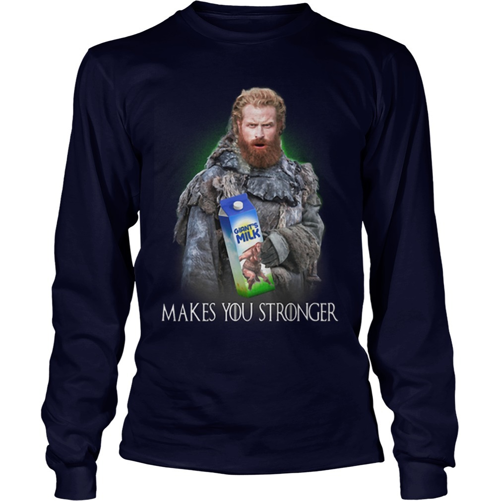 Game Of Thrones Tormund Giantsbane Giant's Milk Makes You Stronger Long Sleeve Tee
