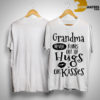 Grandma Never Runs Out Of Hugs Or Kisses Shirt