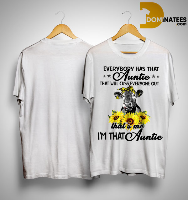 Heifer Sunflower Everybody Has That Auntie That Will Cuss Everyone Out Shirt