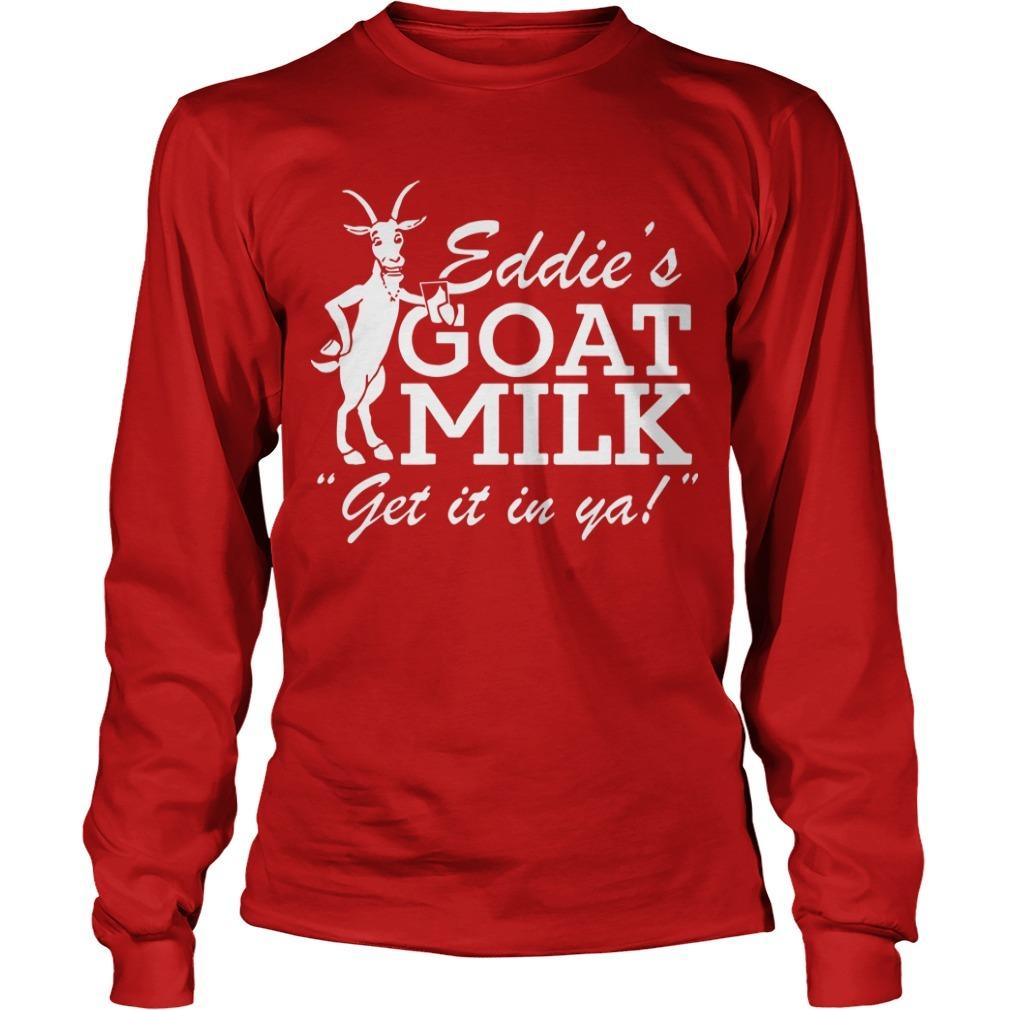 Jared Carrabis Eddie's Goat Milk Get It In Ya Long Sleeve Tee