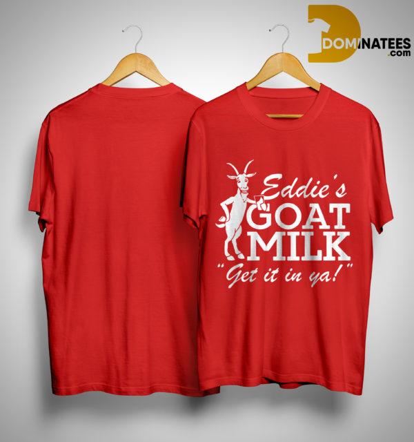 Jared Carrabis Eddie's Goat Milk Get It In Ya Shirt