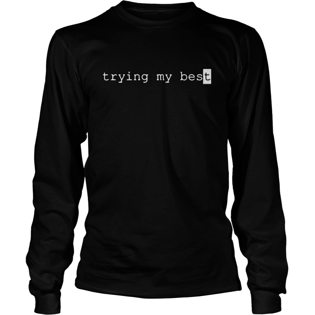 Jarvis Johnson Trying My Best Long Sleeve Tee