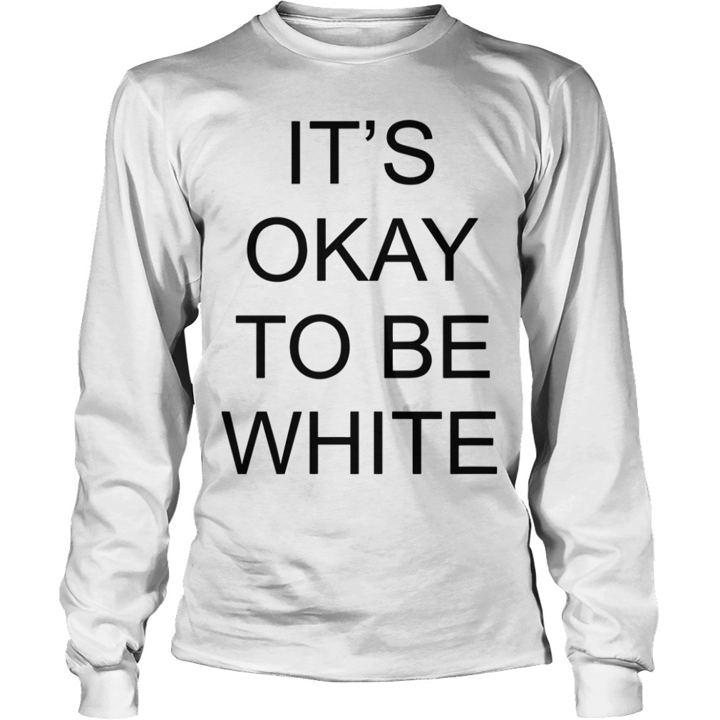 Kanoa Lloyd It's Okay To Be White Long Sleeve Tee