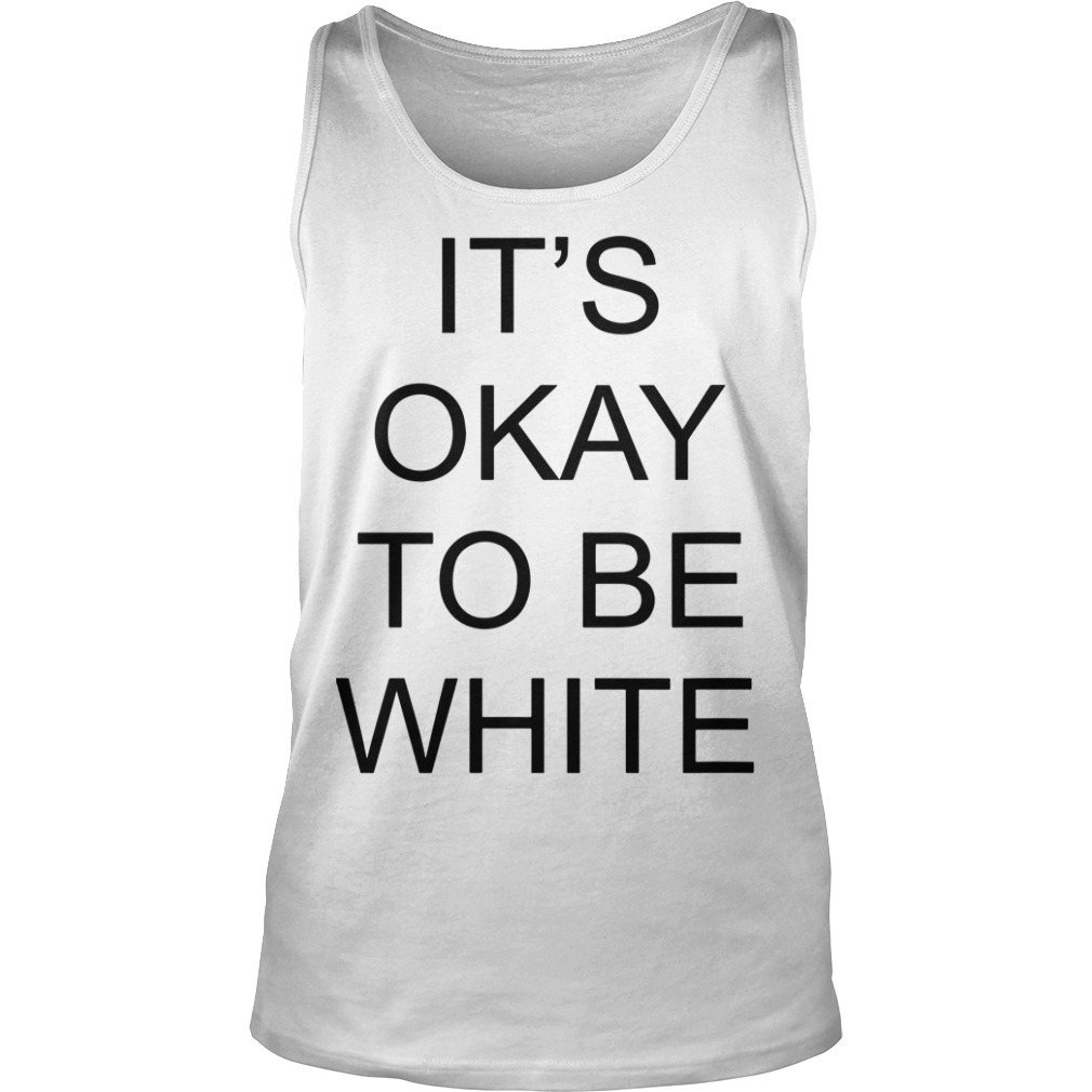 Kanoa Lloyd It's Okay To Be White Tank Top