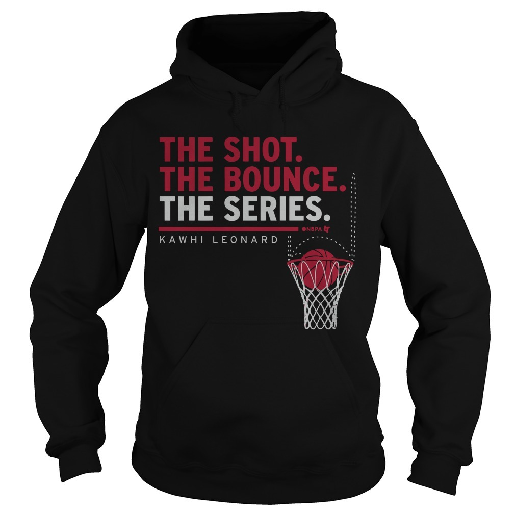 Kawhi Leonard The Shot The Bounce The Series Hoodie