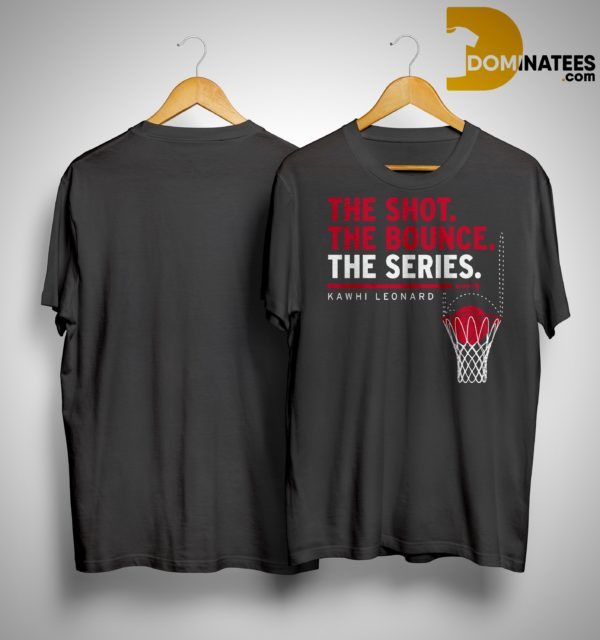 Kawhi Leonard The Shot The Bounce The Series Shirt