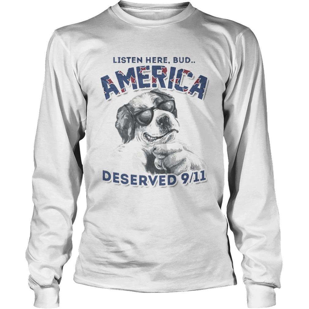 Listen Here Bud America Deserved 9 11 Long Sleeve Tee