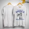 Listen Here Bud America Deserved 911 Shirt