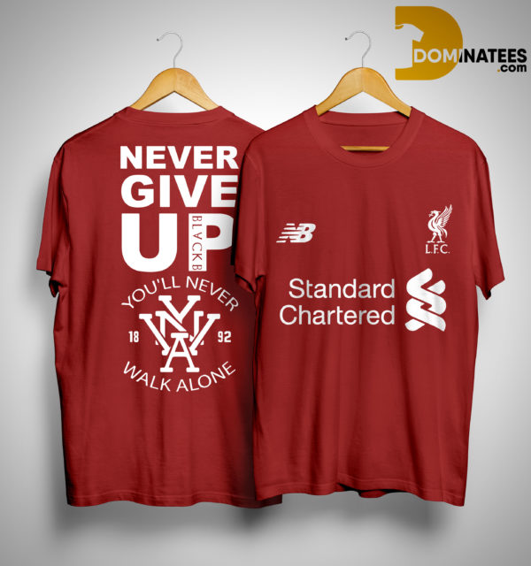 Liverpool Standard Chartered Never Give Up You'll Never Walk Alone Shirt