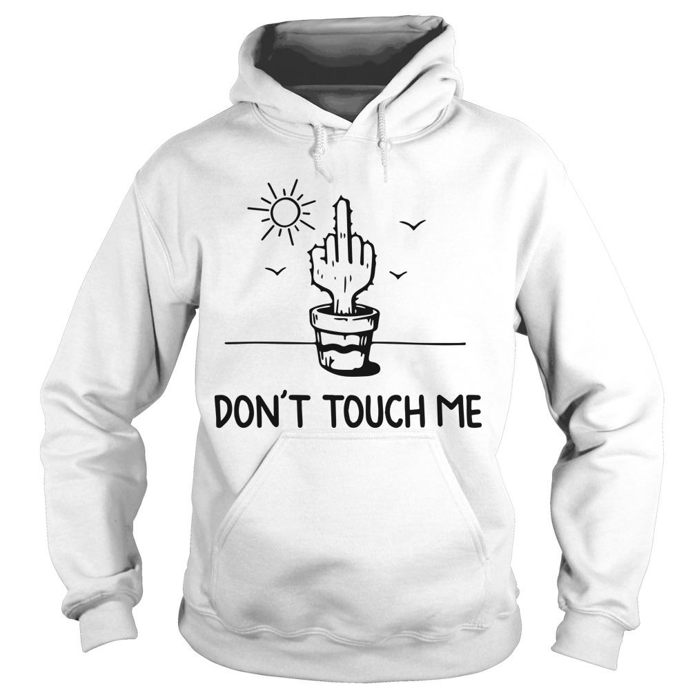 Middle Finger Cactus Don't Touch Me Hoodie