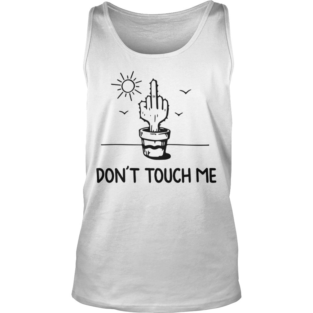 Middle Finger Cactus Don't Touch Me Tank Top
