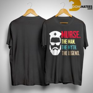 Murse The Man The Myth The Legend Shirt