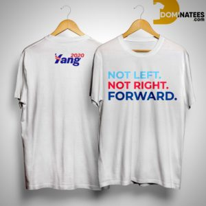 Not Left Not Right Forward Yang 2020 Shirt