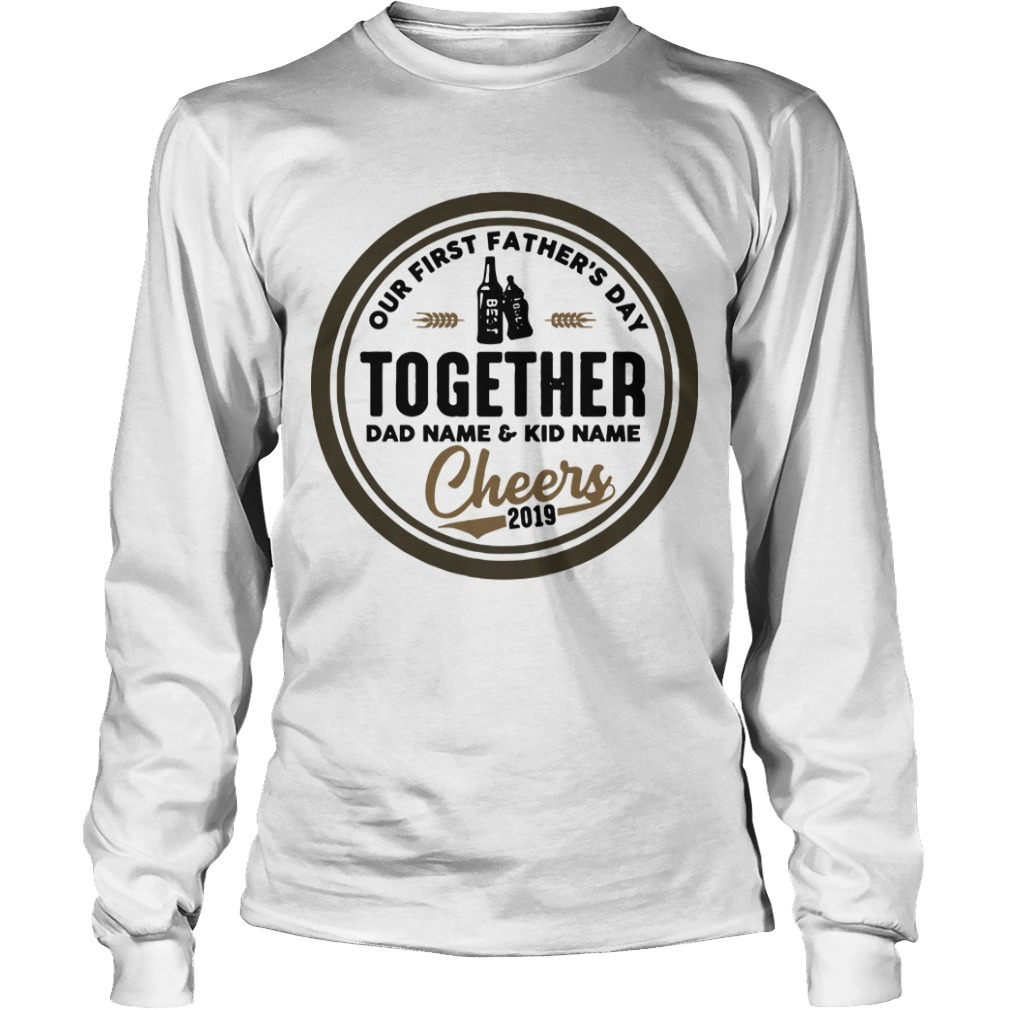 Our First Father's Day Together Daddy And Hudson Cheers 2019 Long SLeeve Tee