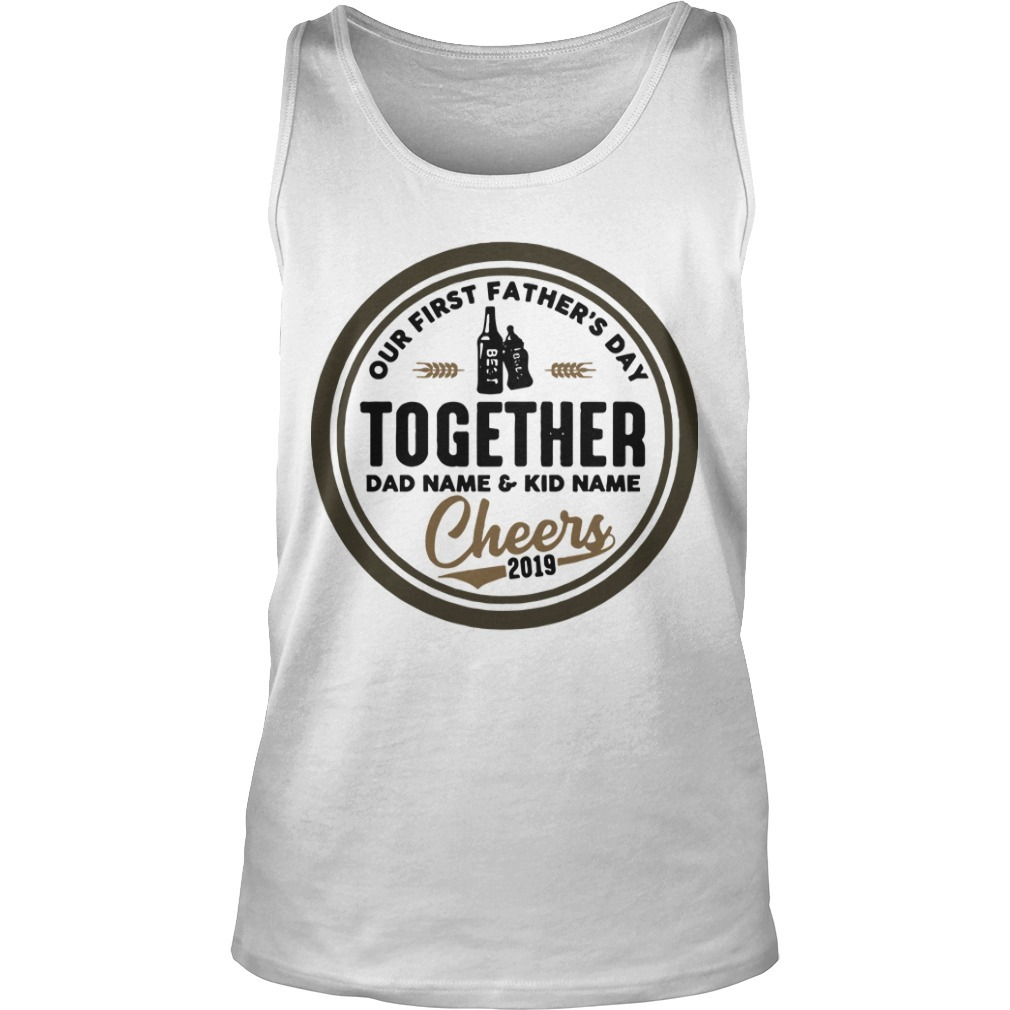 Our First Father's Day Together Daddy And Hudson Cheers 2019 Tank Top