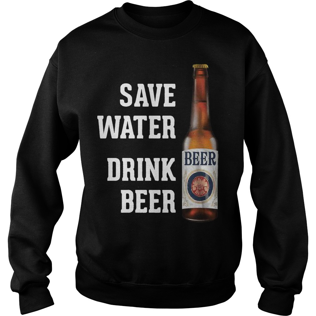 Save Water Drink Beer Sweater